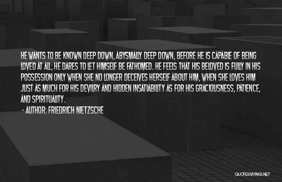 Patience And Love Quotes By Friedrich Nietzsche