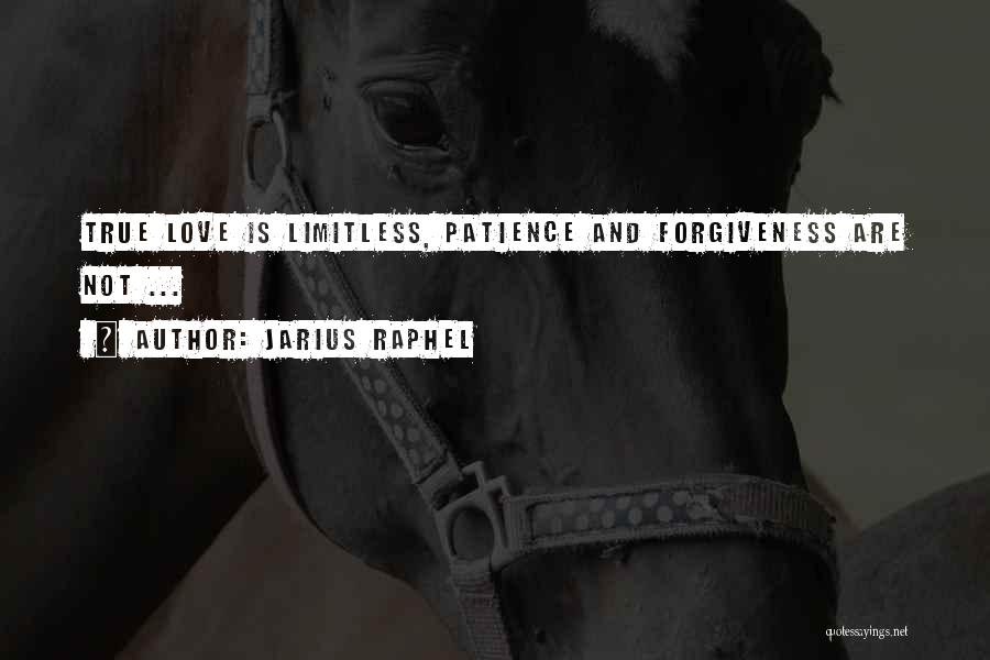 Patience And Love Quotes By Jarius Raphel