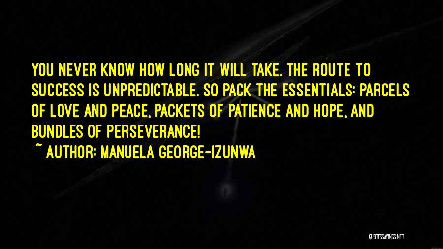 Patience And Love Quotes By Manuela George-Izunwa