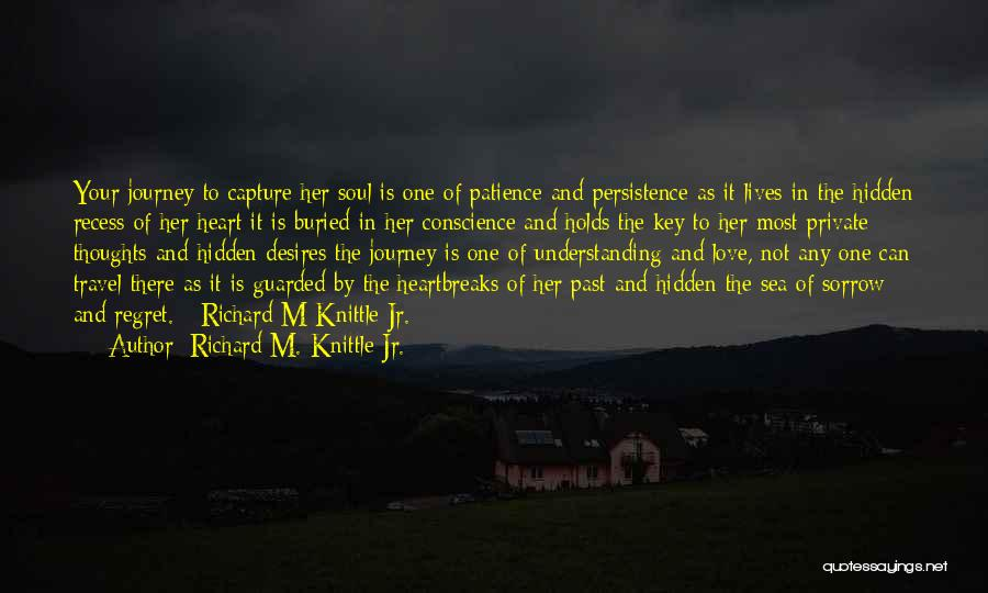 Patience And Love Quotes By Richard M. Knittle Jr.