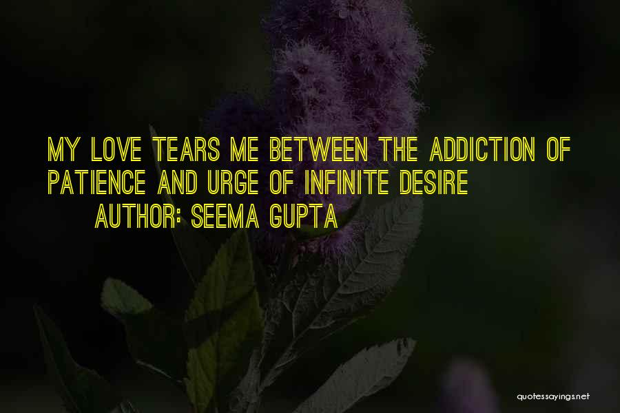 Patience And Love Quotes By Seema Gupta