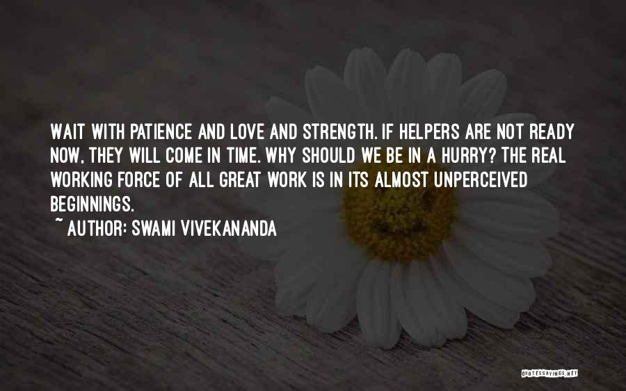 Patience And Love Quotes By Swami Vivekananda