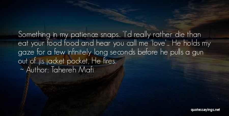 Patience And Love Quotes By Tahereh Mafi