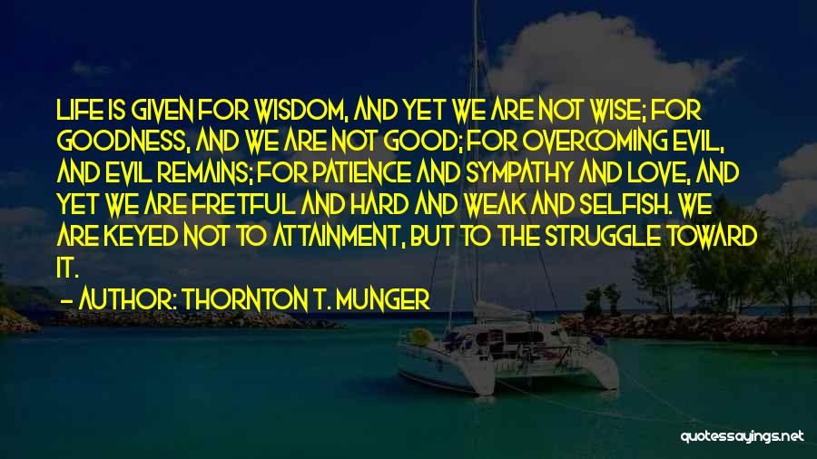 Patience And Love Quotes By Thornton T. Munger