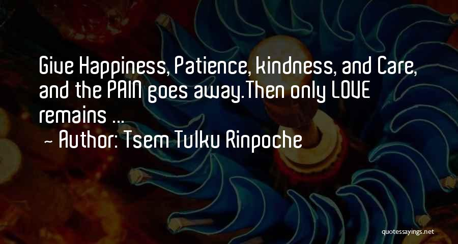 Patience And Love Quotes By Tsem Tulku Rinpoche
