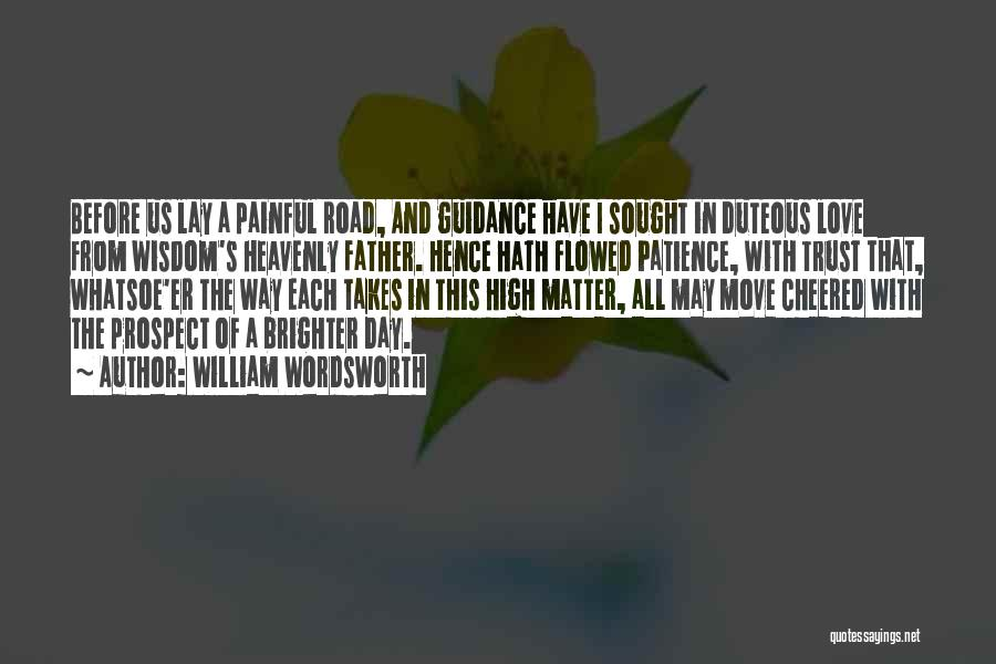 Patience And Love Quotes By William Wordsworth