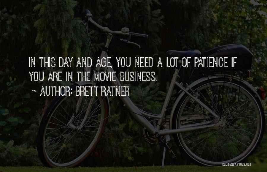Patience And Quotes By Brett Ratner