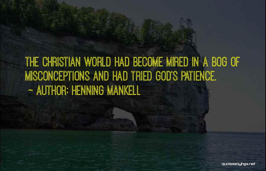 Patience And Quotes By Henning Mankell