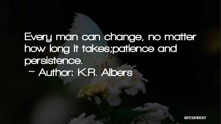 Patience And Quotes By K.R. Albers