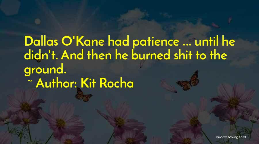 Patience And Quotes By Kit Rocha
