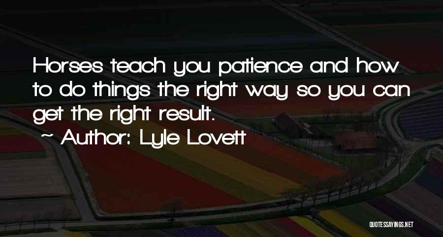 Patience And Quotes By Lyle Lovett
