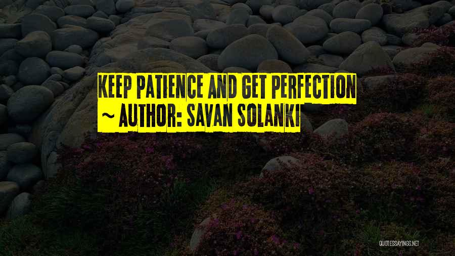 Patience And Quotes By Savan Solanki