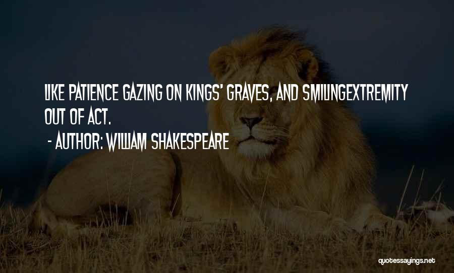 Patience And Quotes By William Shakespeare
