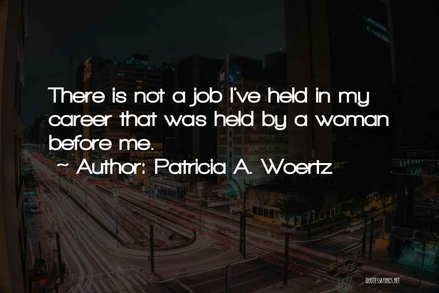 Patricia A. Woertz Quotes 499287