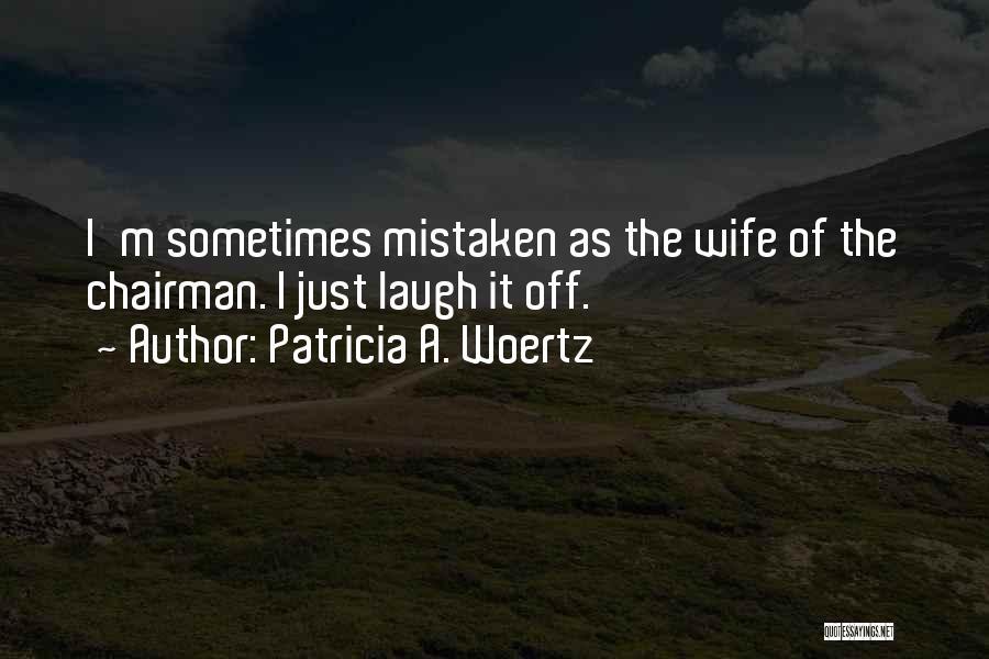 Patricia A. Woertz Quotes 610527
