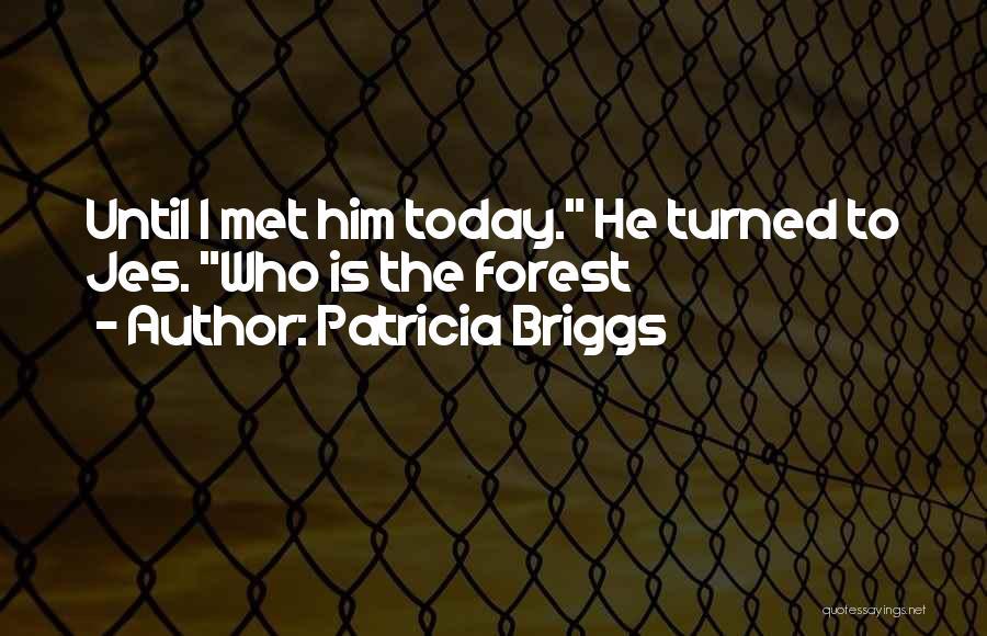 Patricia Briggs Quotes 1328413