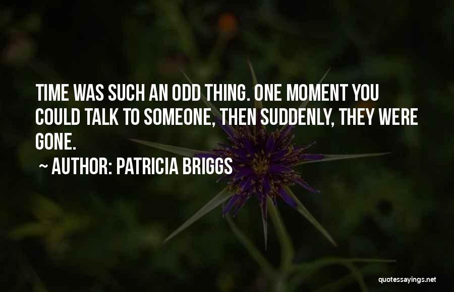 Patricia Briggs Quotes 1519383
