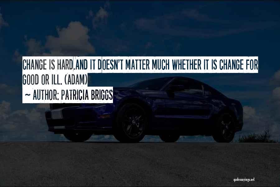 Patricia Briggs Quotes 1565057