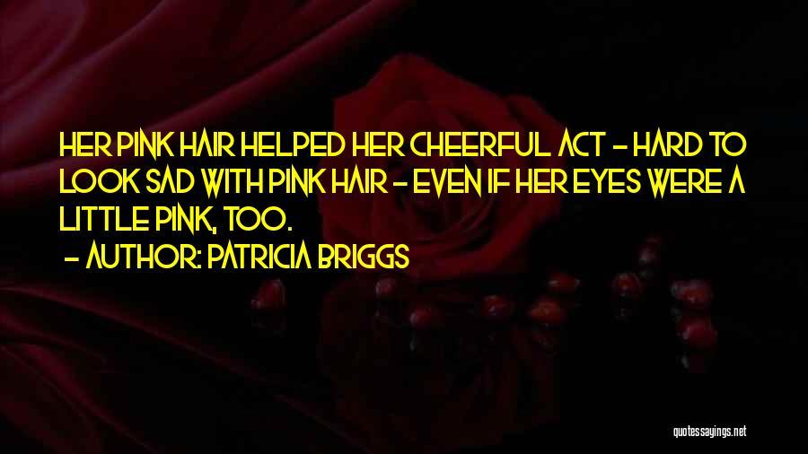 Patricia Briggs Quotes 1645310