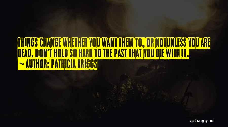 Patricia Briggs Quotes 280436