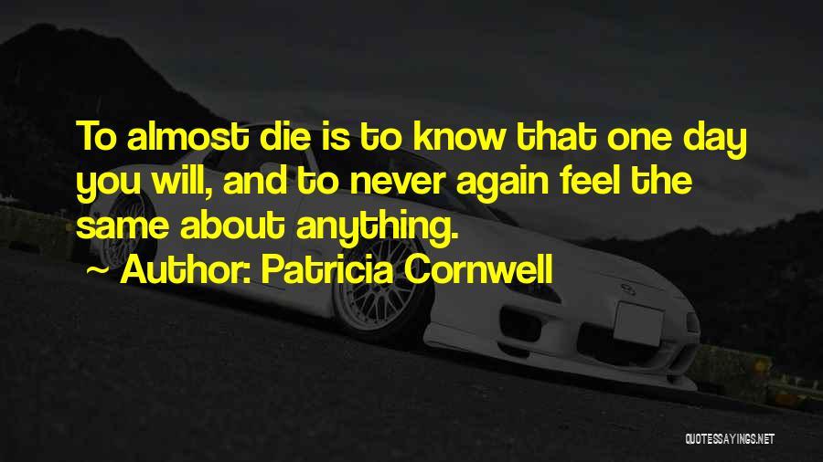 Patricia Cornwell Quotes 1088924