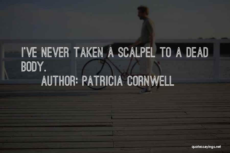 Patricia Cornwell Quotes 1247127