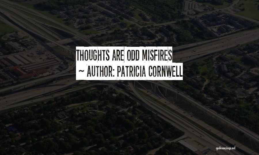 Patricia Cornwell Quotes 1256393