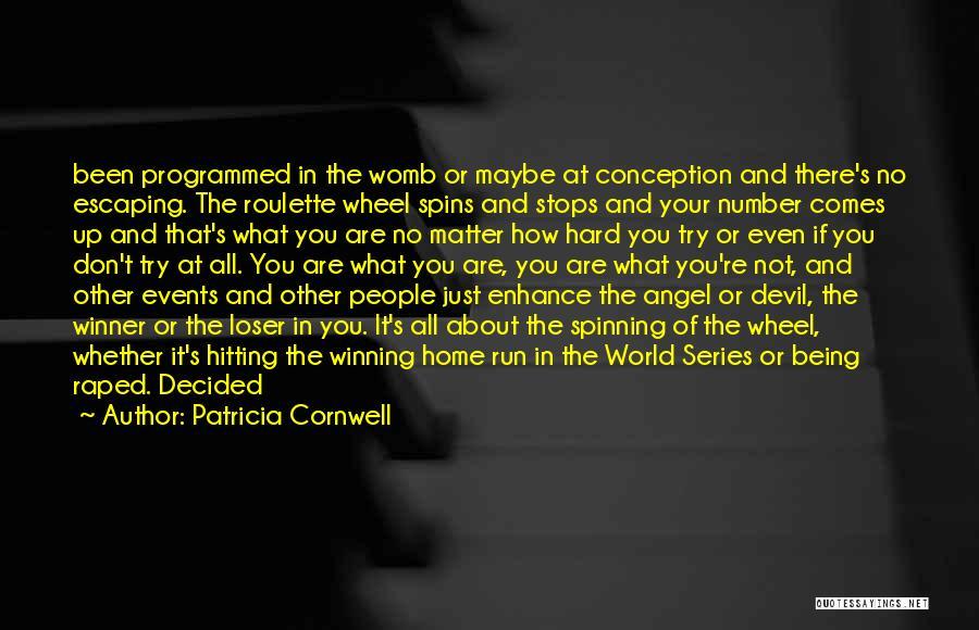 Patricia Cornwell Quotes 1379714