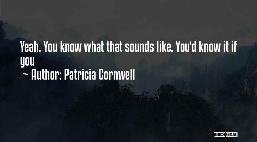 Patricia Cornwell Quotes 1987689