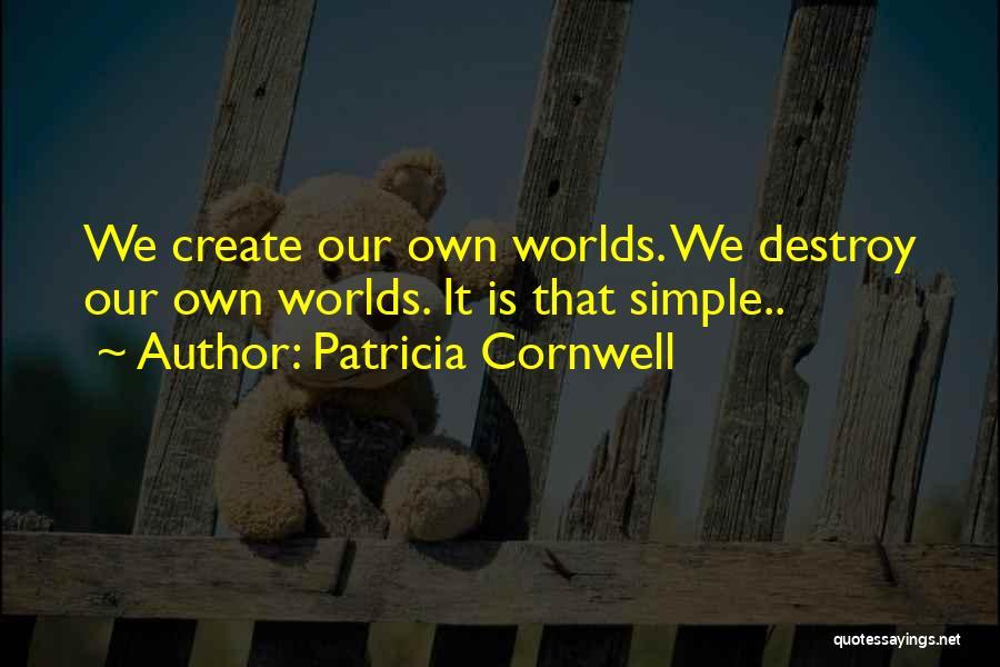 Patricia Cornwell Quotes 588942