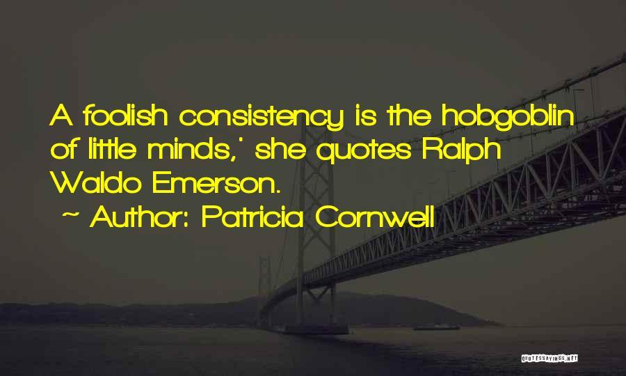 Patricia Cornwell Quotes 822186