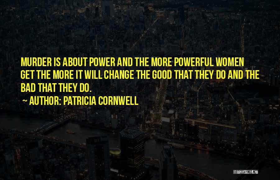 Patricia Cornwell Quotes 906250