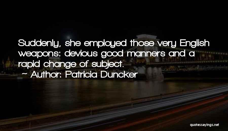 Patricia Duncker Quotes 365396