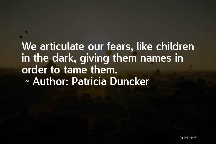 Patricia Duncker Quotes 504698