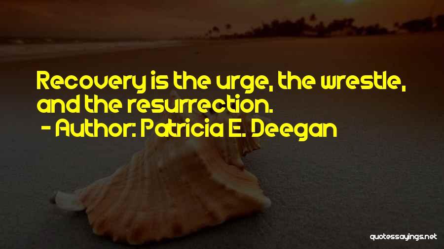 Patricia E. Deegan Quotes 171997
