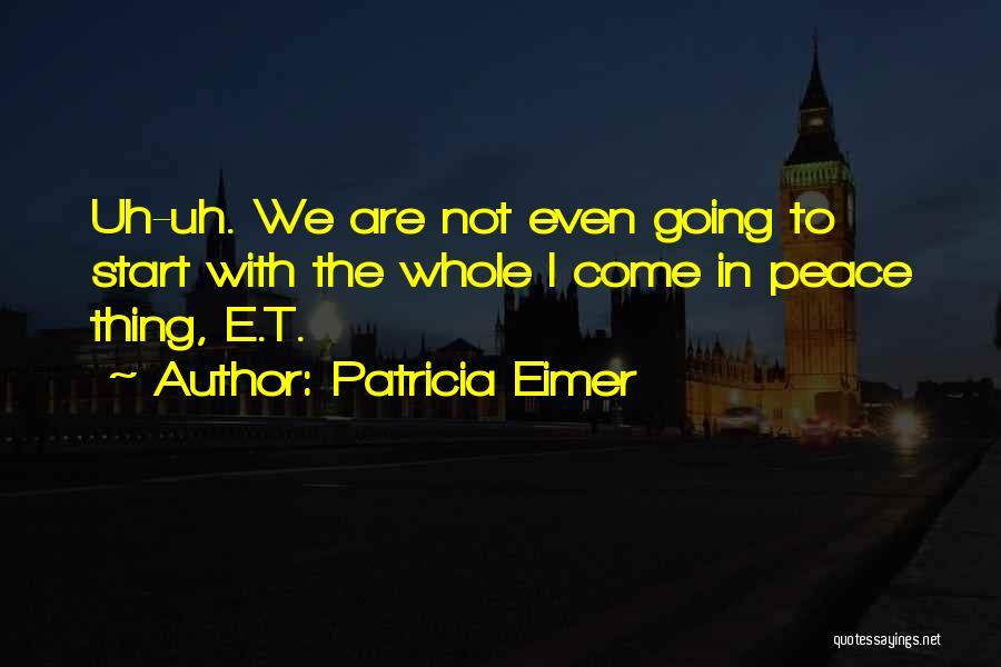 Patricia Eimer Quotes 1618128