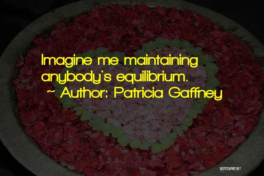 Patricia Gaffney Quotes 640654
