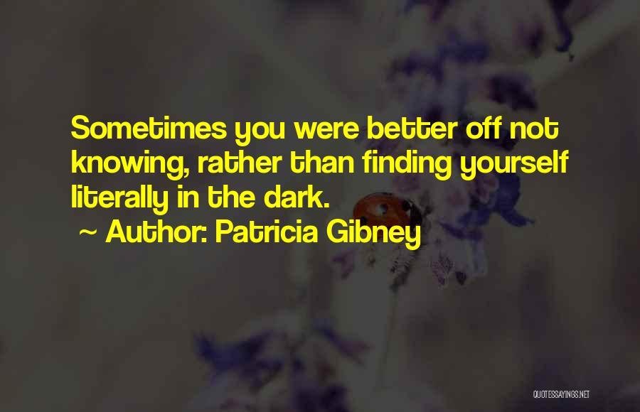 Patricia Gibney Quotes 1473322