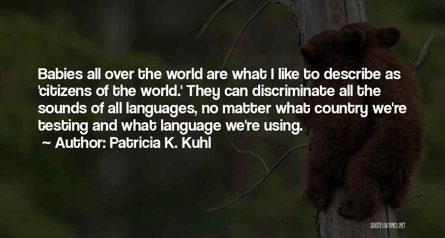 Patricia K. Kuhl Quotes 2259070