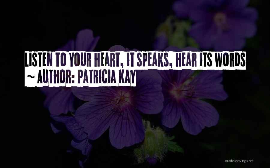 Patricia Kay Quotes 2083918