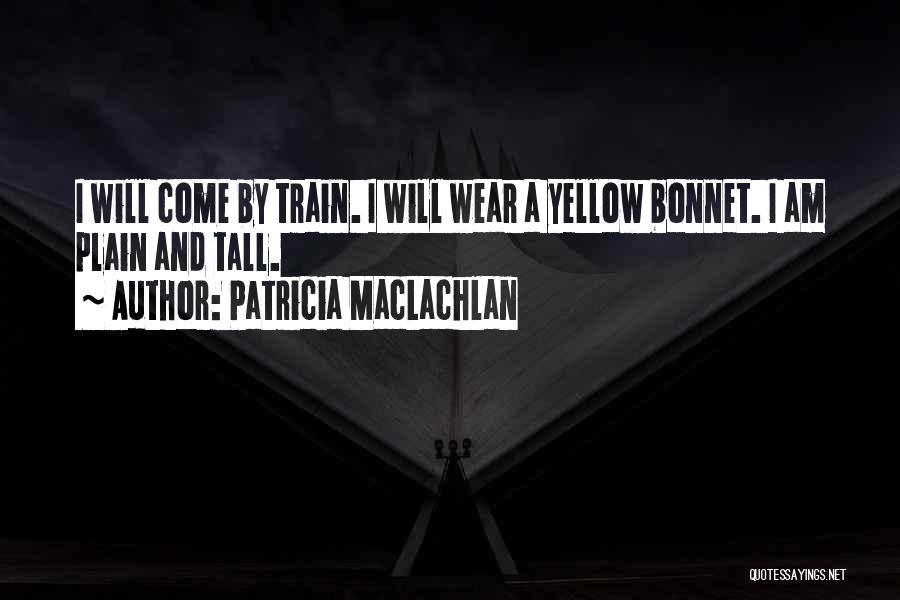 Patricia MacLachlan Quotes 1086007