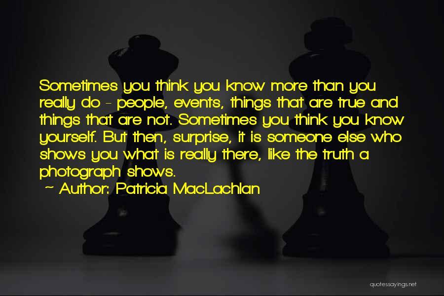 Patricia MacLachlan Quotes 1102444