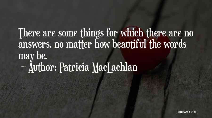 Patricia MacLachlan Quotes 1147825