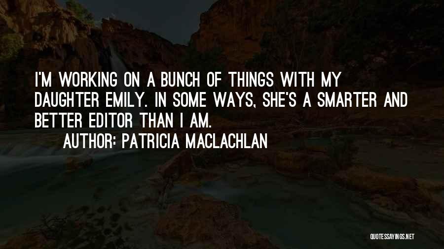 Patricia MacLachlan Quotes 1567101