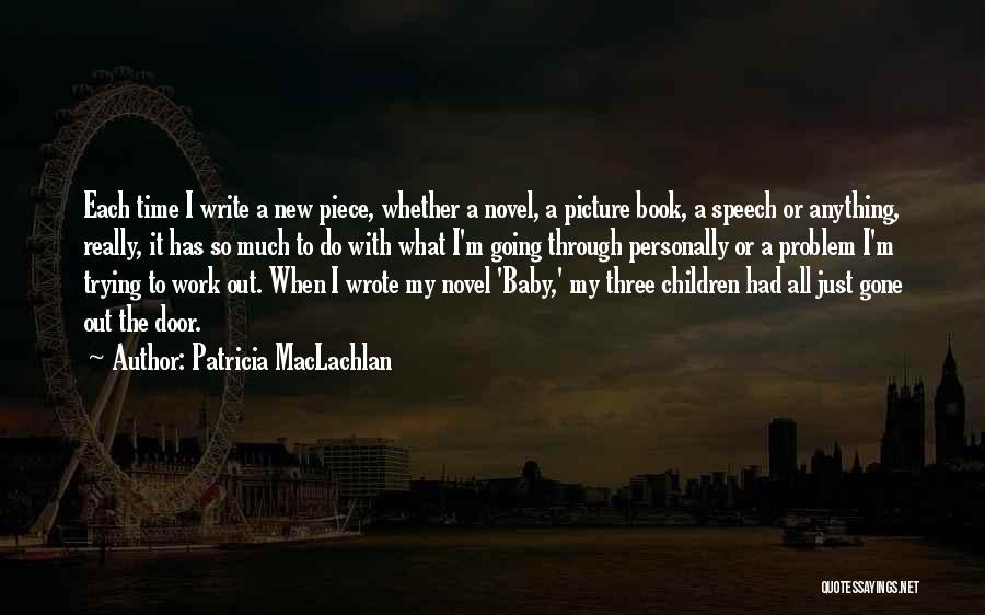 Patricia MacLachlan Quotes 1588505