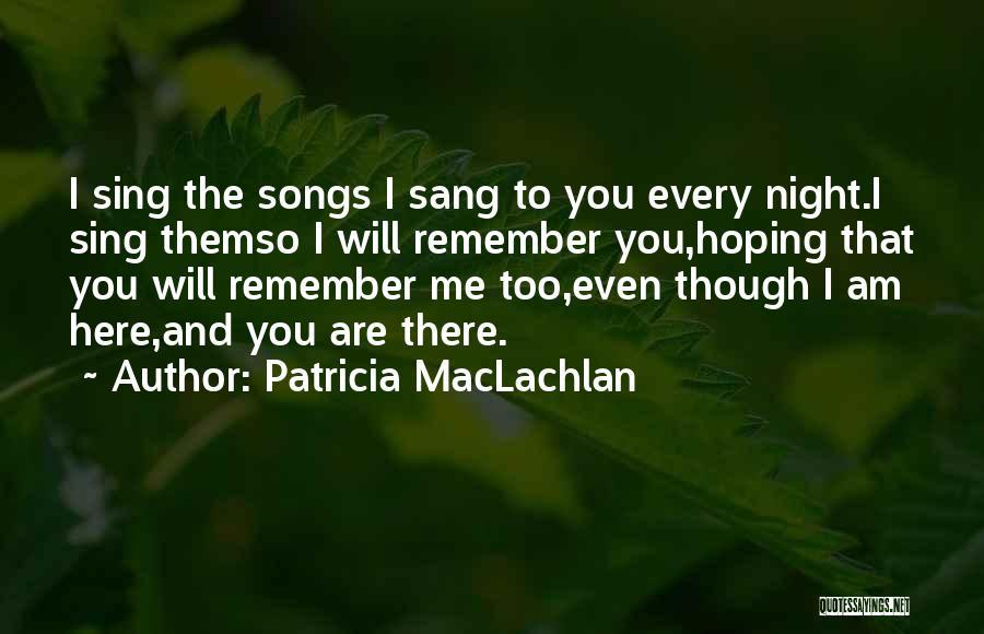 Patricia MacLachlan Quotes 1697323