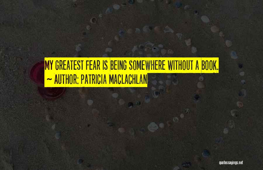 Patricia MacLachlan Quotes 1788454