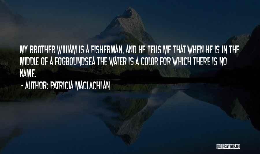 Patricia MacLachlan Quotes 1823385