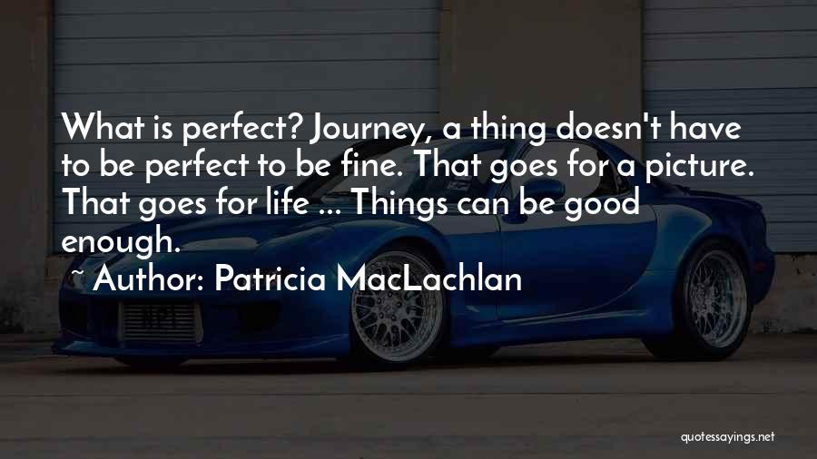 Patricia MacLachlan Quotes 1870461
