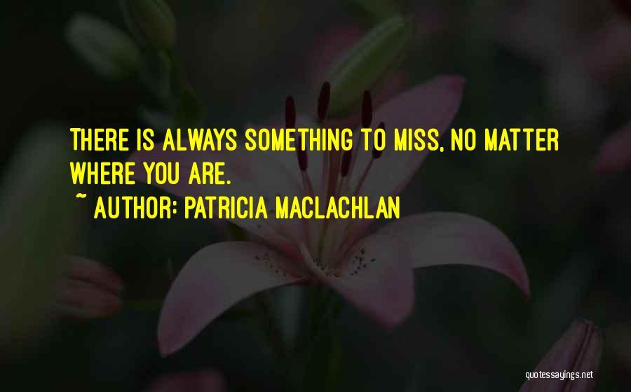Patricia MacLachlan Quotes 2023372